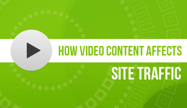 How Video Content Affects Site Traffic